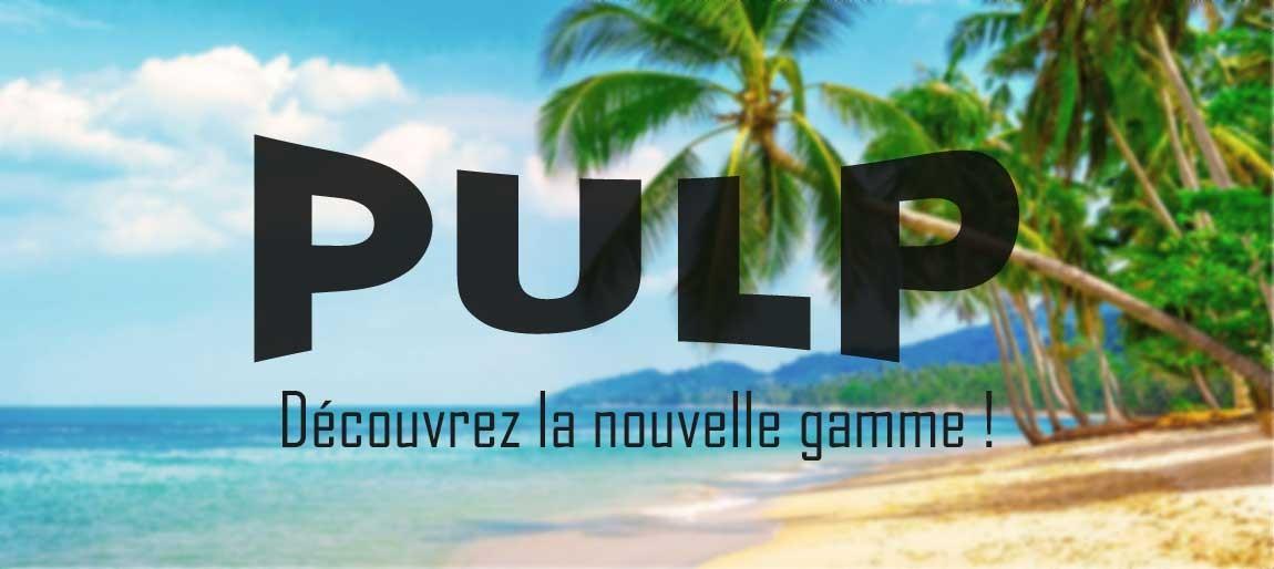 Gamme Pulp Eliquide